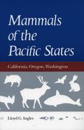 Mammals of the Pacific States California, Oregon, Washington