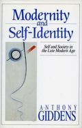 Modernity and Self-Identity Self and Society in the Late Modern Age