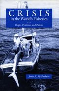 Crisis in the World's Fisheries People, Problems, and Policies