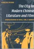 City in Modern Chinese Literature & Film Configurations of Space, Time, and Gender