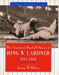 Annotated Baseball Stories of Ring W. Lardner, 1914-1919