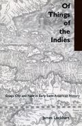 Of Things of the Indies Essays Old and New in Early Latin American History