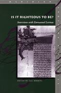 Is It Righteous to Be? Interviews With Emmanuel Levinas