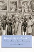 Imagining the Gallery The Social Body of British Romanticism