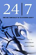 24/7 Time and Temporality in the Network Society