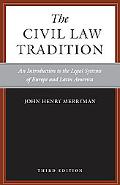 Civil Law Tradition, 3rd Edition An Introduction to the Legal Systems of Europe and Latin Am...