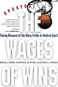 Wages of Wins Taking Measure of the Many Myths in Modern Sport