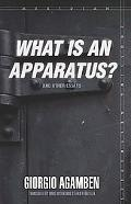 What Is an Apparatus? and Other Essays
