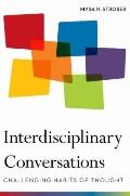 Interdisciplinary Conversations : Challenging Habits of Thought
