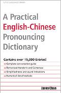 Practical English-Chinese Pronouncing Dictionary English, Chinese Characters, Romanized Mand...
