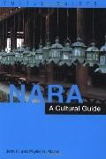 Nara A Cultural Guide to Japan's Ancient Capital