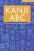 Kanji ABC A Systematic Approach to Japanese Characters