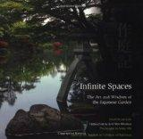 Infinite Spaces The Art and Wisdom of the Japanese Garden