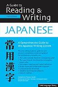 Guide to Reading & Writing Japanese A Comprehensive Guide to the Japanese Writing System
