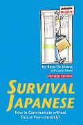 Survival Japanese How to Communicate Without Fuss or Fear-Instantly!