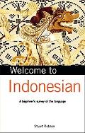 Welcome to Indonesian A Beginner's Survey of the Language