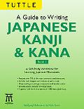 Guide to Writing Kanji & Kana Book 1 A Self-Study Workbook for Learning Japanese Characters