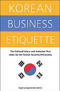 Korean Business Etiquette The Cultural Values And Attitudes That Make Up The Korean Business...
