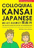 Colloquial Kansai Japanese The Dialects And Culture of the Kansai Region