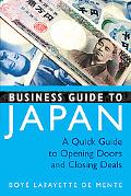 Business Guide to Japan A Quick Guide to Opening Doors and Closing Deals