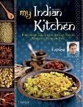 My Indian Kitchen : Preparing Delicious Indian Meals without Fear