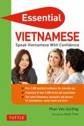 Essential Vietnamese : Speak Vietnamese with Confidence!