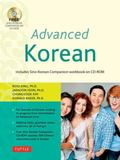 Advanced Korean : Includes CD-ROM with Audio Recordings and a Complete Sino-Korean Textbook ...