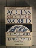 Access to the World: A Travel Guide for the Handicapped