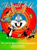That's All Folks!: The Art of the Warner Brothers Animation - Stephen Schneider - Paperback ...