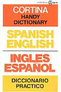 Cortina Handy Dictionary Spanish-English/English-Spanish/Ingles-Espanol/Espanol-Ingles Dicci...