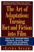 Art of Adaptation Turning Fact and Fiction into Film