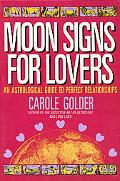 Moon Signs for Lovers: An Astrological Guide to Perfect Relationships