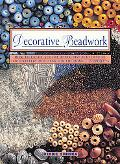 Decorative Beadwork: How to Create Stylish, Attractive Bead Designs for Jewelry and Items fo...