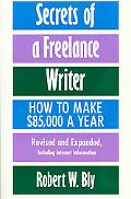 Secrets of a Freelance Writer How to Make $85,000 a Year
