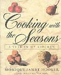 Cooking with the Seasons: A Year in My Kitchen - Monique Hooker - Hardcover