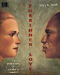 Forbidden Love The Secret History of Mixed Race America