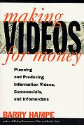 Making Videos for Money Planning and Producing Information Videos, Commercials, and Infomercials