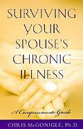 Surviving Your Spouse's Chronic Illness: A Compassionate Guide - Chris McGonigle - Paperback