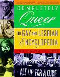 Completely Queer: The Gay and Lesbian Encyclopedia