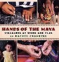 Hands of the Maya Villagers at Work and Play