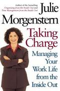 Taking Charge : Managing Your Work Life from the Inside Out