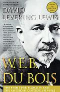 W.E.B. Du Bois The Fight for Equality and the American Century, 1919-1963