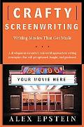 Crafty Screenwriting Writing Movies That Get Made