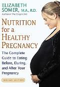 Nutrition for a Healthy Pregnancy The Complete Guide to Eating Before, During, and After You...