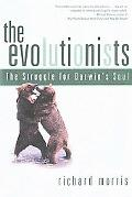 Evolutionists The Struggle for Darwin's Soul