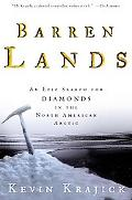 Barren Lands An Epic Search for Diamonds in the North American Arctic