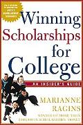 Winning Scholarships for College Insider's Guide