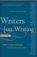 Writers on Writing Volume II  More Collected Essays from the New York Times