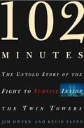 102 Minutes The Untold Story Of The Fight To Survive Inside The Twin Towers
