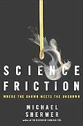 Science Friction Where The Known Meets The Unknown